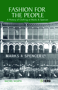 Fashion for the People: A History of Clothing at Marks & Spencer